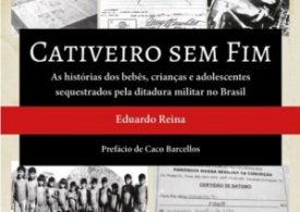 """""""Cativeiro sem fim"""" traz histórias de vítimas de sequestro durante a ditadura"""