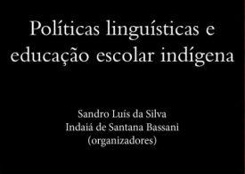 Políticas linguísticas e educação escolar indígena