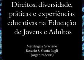 Direitos, diversidade, práticas e experiências educativas na Educação de Jovens e Adultos