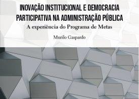 Inovação institucional e democracia participativa na Administração Pública
