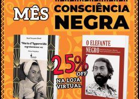 MÊS DA CONSCIÊNCIA NEGRA - 25% OFF