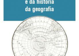 Geografias das ciências, dos saberes e da história da geografia