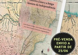 Pré-venda: Oliveira Lima e a longa história da Independência